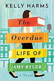 The Overdue Life of Amy Byler: Harms, Kelly: 9781542042963: Amazon.com:  Books