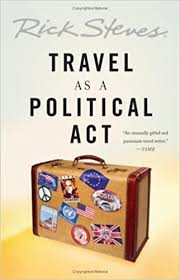 Travel as a Political Act: Steves, Rick: Amazon.com: Books